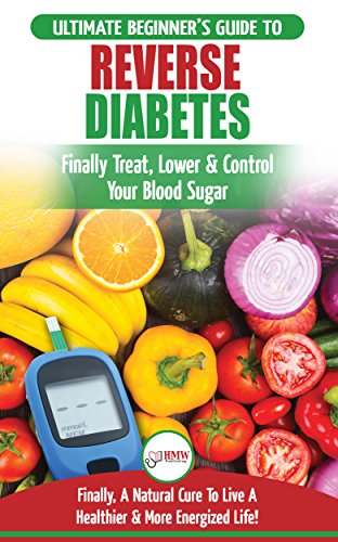 Reverse Diabetes: The Ultimate Beginner's Diet Guide To Reversing Diabetes - A Guide to Finally Cure, Lower & Control Your Blood Sugar (Diabetic, Insulin Resistance Diet, Diabetes Cure) (Best Food For Pancreas Problems)