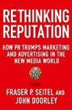 Rethinking Reputation, Fraser P. Seitel and John Doorley, 1137278706