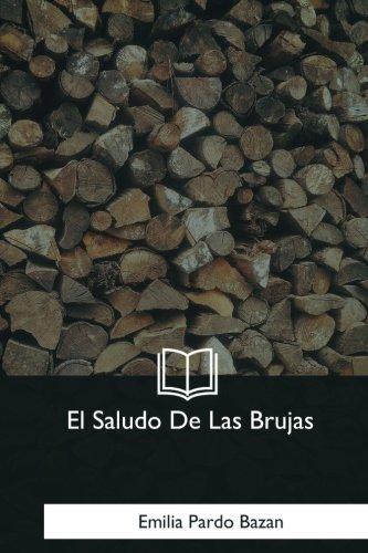 El Saludo De Las Brujas (Spanish Edition) [Emilia Pardo Bazan] (Tapa Blanda)