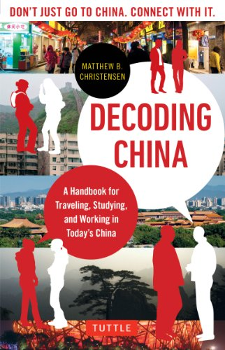 Decoding China: A Handbook for Traveling, Studying, and Working in Today's China by Tuttle Publishing