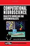 Computational Neuroscience: Realistic Modeling for Experimentalists (Frontiers in Neuroscience)