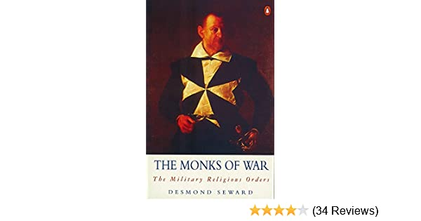 The Monks of War: The Military Religious Orders (Arkana): Desmond