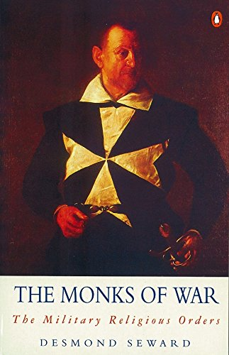 The Monks of War: The Military Religious Orders (Arkana)
