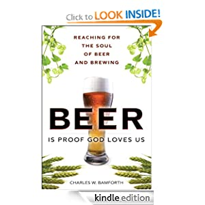 Beer Is Proof God Loves Us: Reaching for the Soul of Beer and Brewing (FT Press Science) Charles Bamforth