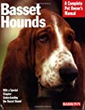 Basset Hounds (Complete Pet Owner's Manual)