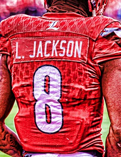 Lamar Jackson - Louisville Football All-Time Best - Heisman Trophy Winner: 100 Page College Ruled Notebook (Best College Players Of All Time)