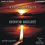 Honor Bright   Randall Platt