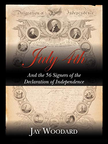 July 4th and the 56 Signers of the Declaration of Independence (56 Signers Of The Declaration Of Independence)