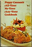 Poppy Cannon's All-Time, No-Time, Any-Time Cookbook, Poppy Cannon, 0690002637