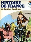 Histoire de France en bandes dessinées - 2 - Attila, Clovis