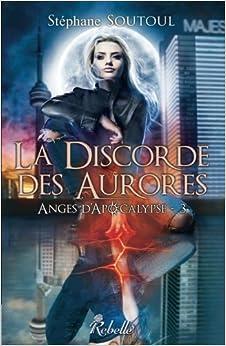 Book Anges d'apocalypse: La discorde des aurores: Volume 3