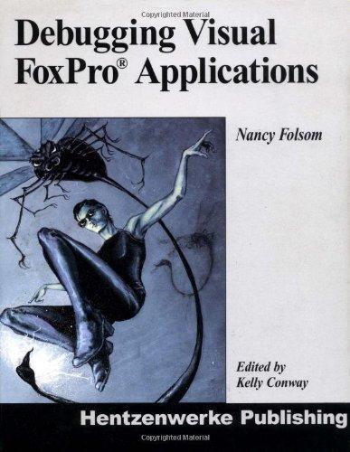 Debugging Visual FoxPro Applications by Nancy Folsom (2002-03-11) ebook