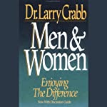 Men and Women: Enjoying the Difference | Larry Crabb