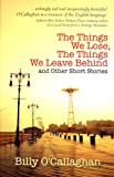 The Things We Lose, the Things We Leave Behind, Billy O'Callaghan, 1848402678