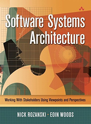 Download Software Systems Architecture: Working With Stakeholders Using Viewpoints and Perspectives Pdf