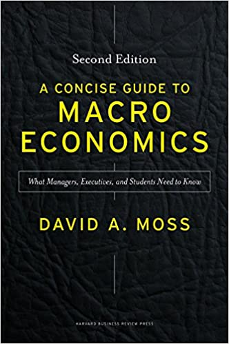A Concise Guide to Macroeconomics Second Edition: What Managers and Students Need to Know Executives