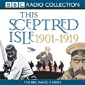 This Sceptred Isle: The Twentieth Century, Volume 1, 1901-1919 Audiobook by Christopher Lee Narrated by Anna Massey, Robert Powell