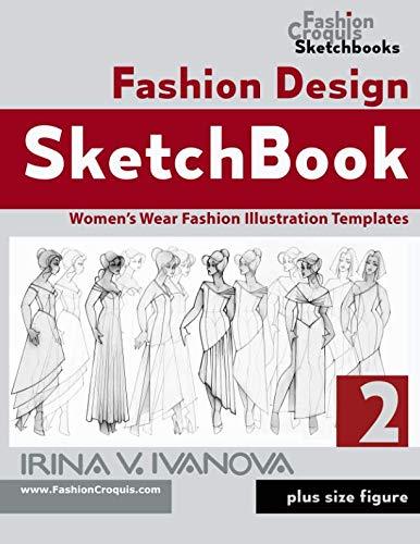 (Fashion Design Sketchbook 2: Women's Wear Fashion Illustration Templates. Plus size figure. (Fashion Croquis Sketchbooks))