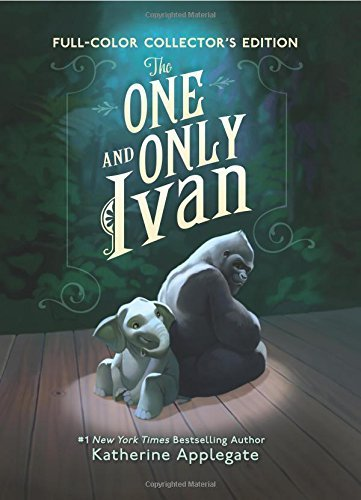 The One and Only Ivan: My Story by Katherine Applegate (2015-10-27) (Best Read Alouds For 4th Grade 2015)