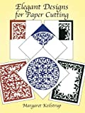 img - for Elegant Designs for Paper Cutting by Margaret Keilstrup (2011-12-08) book / textbook / text book