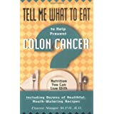 Tell Me What to Eat to Help Prevent Colon Cancer: Nutrition You Can Live with