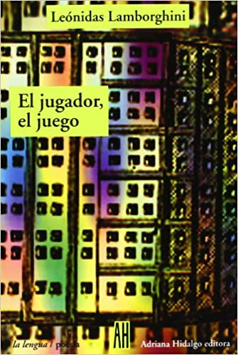 El jugador, el juego/ The play and the player (La Lengua, Poesia)