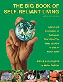 Big Book of Self-Reliant Living: Advice And Inform...