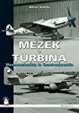Mezek & Turbina: Messerschmitts in Czechoslovakia by Bohumir Kudlicka (2014-09-18)