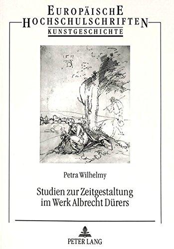 Studien zur Zeitgestaltung im Werk Albrecht Dürers (Europäische Hochschulschriften / European University Studies / Publications Universitaires Européennes) (German Edition)