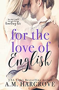 For The Love Of English: A Sexy Single Dad Stand Alone Romance by [Hargrove,A.M.]