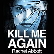 Kill Me Again | Rachel Abbott