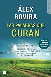Las palabras que curan: Selección comentada de las mejores frases sobre el amor, la sabiduría y la realización (Spanish Edition)