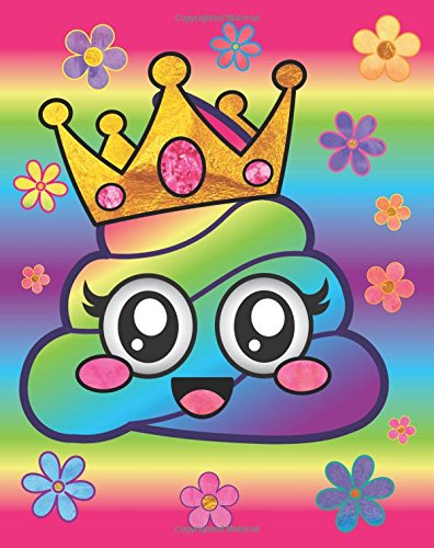 Rainbow Emoji Poop Queen Journal: Cute Flower Crown Poop Emoji Diary Journal with 160 Lined Pages, 8x10 inch Blank Notebook with Rainbow Design Softcover for Girls, Boys, Kids & Adults