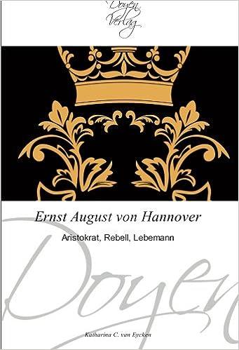 Book Ernst August von Hannover: Aristokrat, Rebell, Lebemann (German Edition)