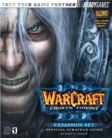 Warcraft(R) III: The Frozen Throne(TM) Official Strategy Guide (Official Strategy Guides (Bradygames)) by Bart G. Farkas (2003-06-30) por Bart G. Farkas