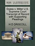 Dyess V. Miller U. S. Supreme Court Transcript of Record with Supporting Pleadings, H. D. Driscoll, 1270320459