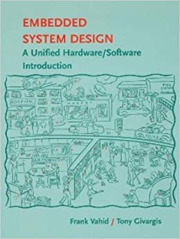 Embedded System Design A Unified Hardware Software Introduction By Vahid Frank Givargis Tony D October 17 2001 Hardcover Amazon Com Books