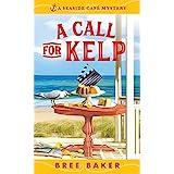 A Call for Kelp: A Beachfront Cozy Mystery (Seaside Café Mysteries Book 4)