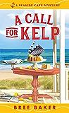 A Call for Kelp (Seaside Café Mysteries Book 4)