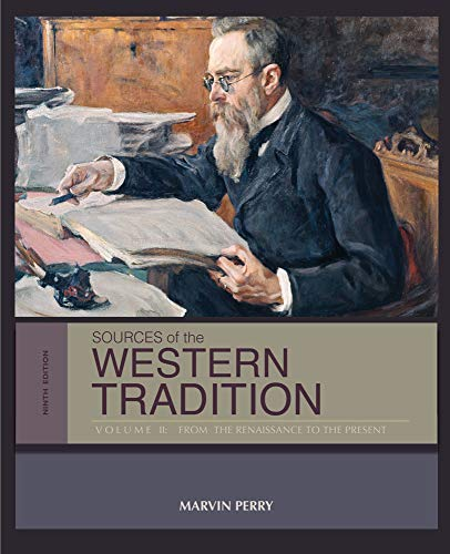 Sources of the Western Tradition: Volume II: From the Renaissance to the Present (Marvin Perry Sources Of The Western Tradition)