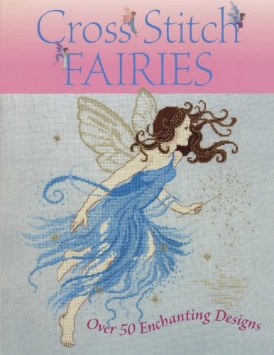 Cross Stitch Fairies: Over 50 Enchanting Designs by Brand: David n Charles