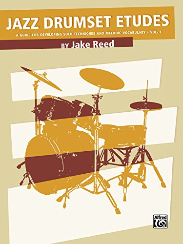 Jazz Drumset Etudes: A Guide for Developing Solo Techniques and Melodic Vocabulary, Vol. 1 (Drum Set)