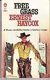 Free Grass, Ernest Haycox, 0451118383