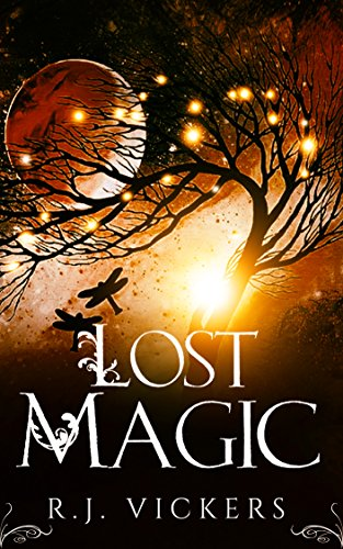 Lost Magic: A Young Adult Fantasy Adventure (The Natural Order School of Magic Series Book 3) ()