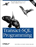 Transact-SQL Programming : Covers Microsoft SQL Server 6. 5 /7. 0 and Sybase Adaptive Server 11. 5, Kline, Kevin and Gould, Lee, 1565924010