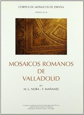 Mosaicos romanos de Valladolid Corpus de Mosaicos Romanos de España: Amazon.es: Mañanes, Tomás, Neira Jiménez, M. L.: Libros