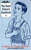 img - for The Good Citizen's Handbook : A Guide to Proper Behavior book / textbook / text book