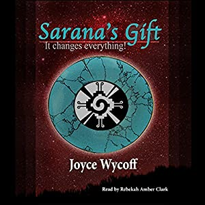 Sarana's Gift: It Changes Everything! Audiobook