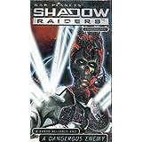 Shadowraiders: Dangerous Enemy