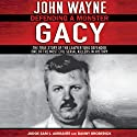 John Wayne Gacy: Defending a Monster Audiobook by Sam L. Amirante, Danny Broderick Narrated by Robin Bloodworth